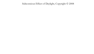 Subconsious Effect of Daylight, Copyright © 2008 Daniel Rybakken